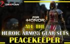 All Peacekeeper Full Heroic End Gear Sets In For Honor