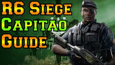 Capitao Guide – Rainbow Six Siege Operator Gameplay Review