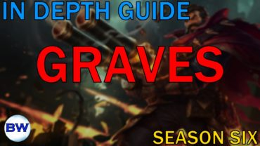 The Absolute S6 Graves Jungle Guide – Gameplay And Build Walkthrough (League of Legends)